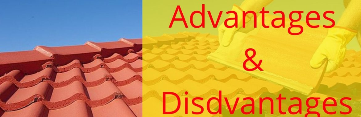 Tile Roofing: Advantages  & Disadvantages of Tile Roofing