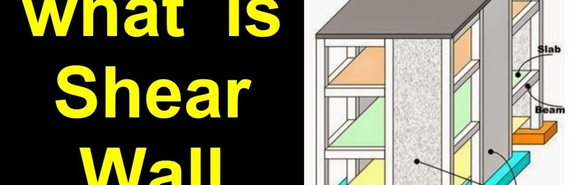 What is a Shear Wall? Types of Shear Wall Designs| Importance of Shear Wall